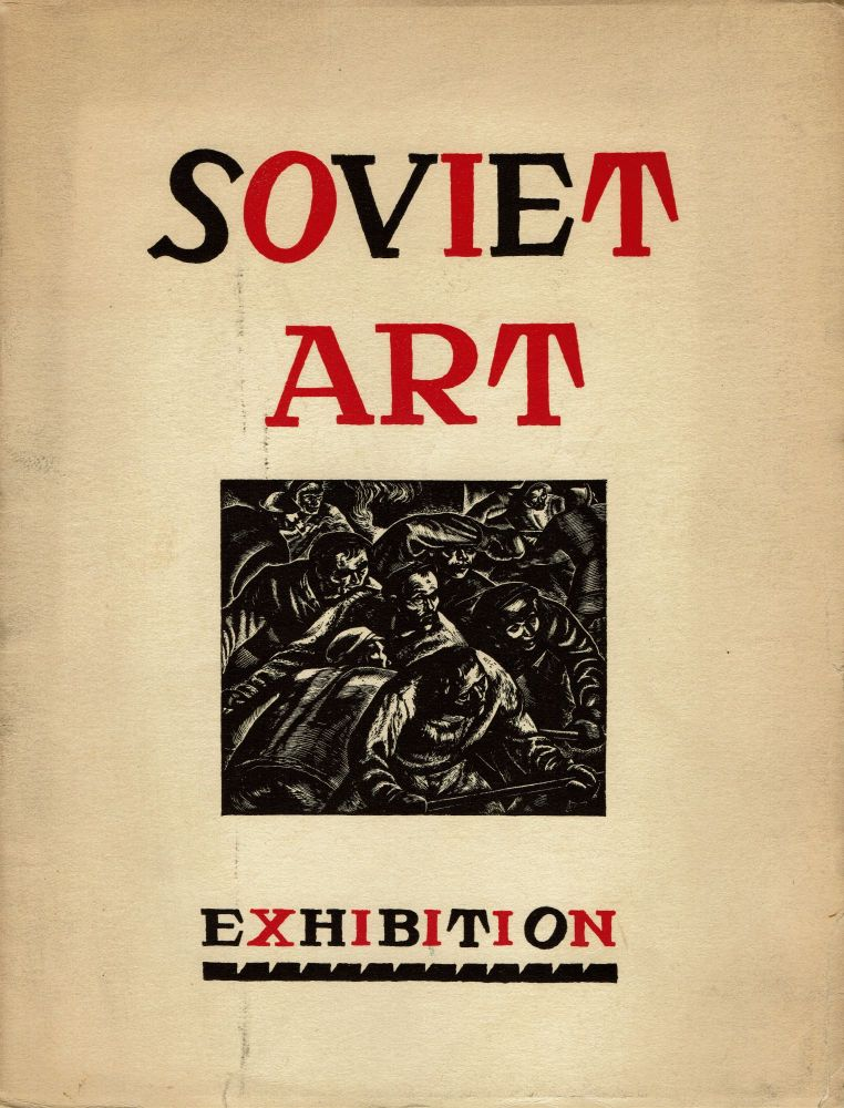 The Art of Soviet Russia. Fiske Kimball, Brinton. Christian, introduction and catalogue, foreword.
