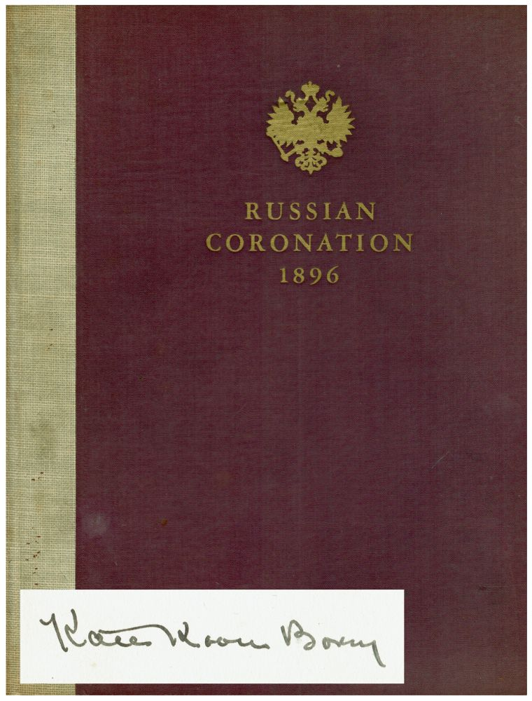 Russian Coronation 1896: The Letters of Kate Koon (Bovey) from the Last Russian Coronation. Bovey, Kate Koon.