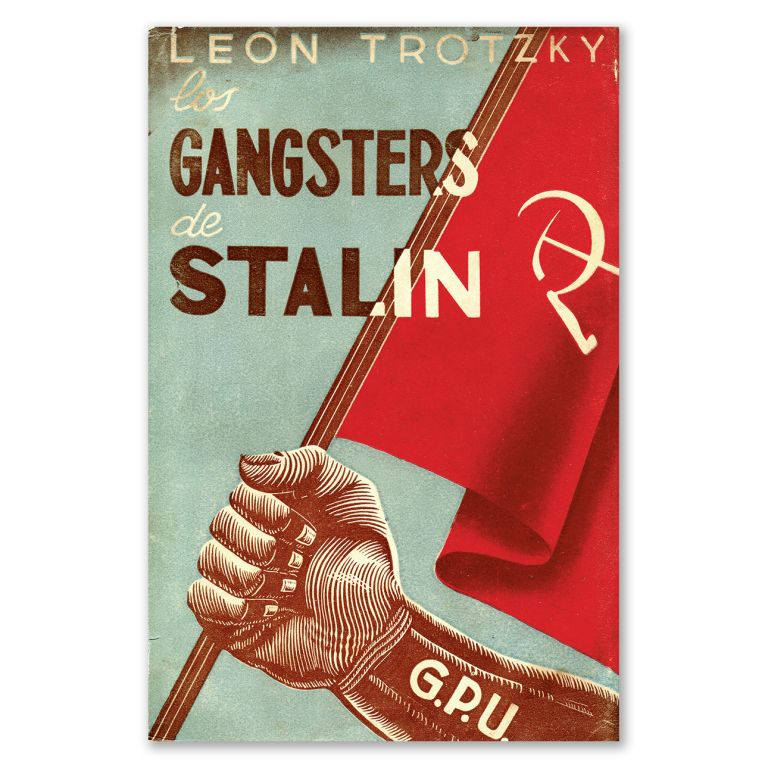 Los Gangsters De Stalin [The Gangsters of Stalin]. Leon Trotsky.