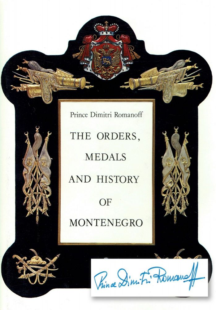 [SIGNED] The Orders, Medals and History of Montenegro. Prince Dimitri Romanoff.