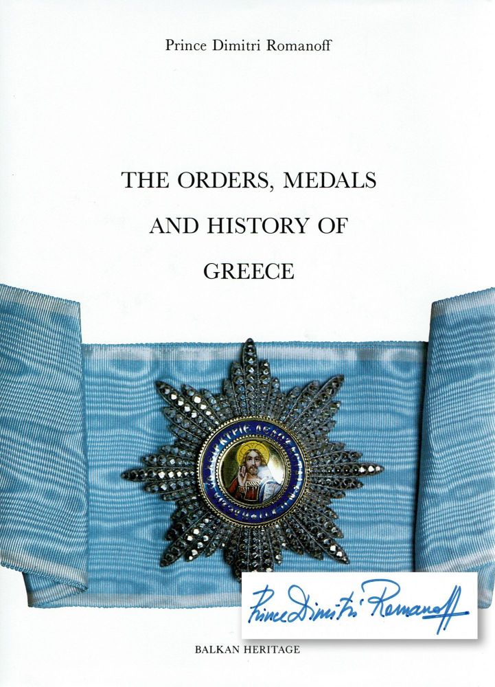 [SIGNED] The orders, medals and history of Greece. Prince Dimitri Romanoff.