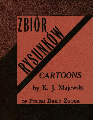 Zbior Rysunkow: Cartoons of Polish Daily Zgoda [Drawing Collection: Cartoons of Polish Daily...
