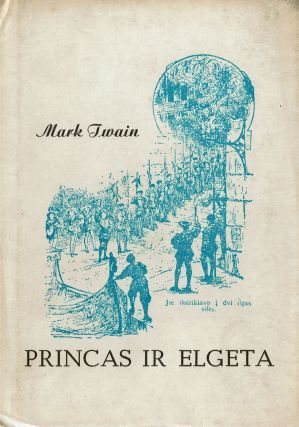 Princas ir elgeta [The Prince and the Pauper ]. Mark Twain