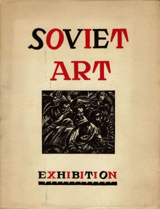 The Art of Soviet Russia. Fiske Kimball, Brinton. Christian, introduction and catalogue, foreword