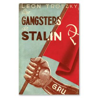 Los Gangsters De Stalin [The Gangsters of Stalin]. Leon Trotsky