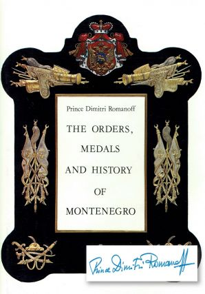 SIGNED] The Orders, Medals and History of Montenegro. Prince Dimitri Romanoff
